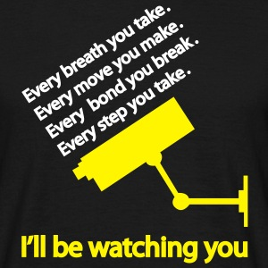 i'll be watching you T-shirt - Maglietta da uomo
