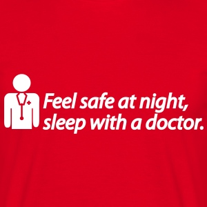 Feel safe at night, sleep with a doctor T-shirt - Maglietta da uomo