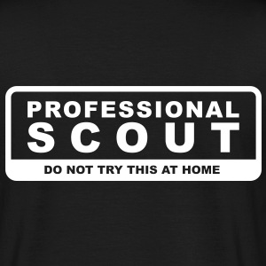 Professional Scout - Do not try this at home T-Shirts - Männer T-Shirt