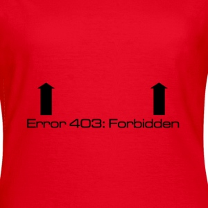 Error 403: Forbidden T-Shirts - Women's T-Shirt