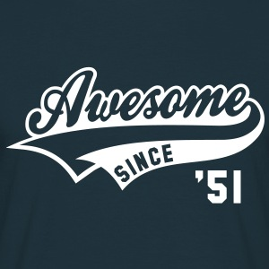 Awesome SINCE 1951 - Birthday Geburtstag Anniversaire T-Shirt WN - Maglietta da uomo