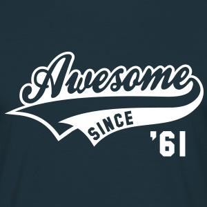 Awesome SINCE 1961 - Birthday Geburtstag Anniversaire T-Shirt WN - T-skjorte for menn