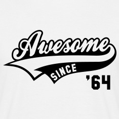 Awesome SINCE 1964 - Birthday Anniversaire T-Shirt BW