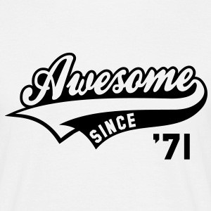 Awesome SINCE 1971 - Birthday Anniversaire T-Shirt BW - T-shirt Homme