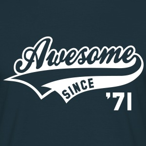 Awesome SINCE 1971 - Birthday Geburtstag Anniversaire T-Shirt WN - T-skjorte for menn