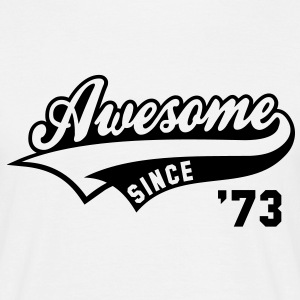Awesome SINCE 1973 - Birthday Geburtstag Anniversaire T-Shirt BW - Mannen T-shirt