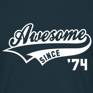 Awesome SINCE 1974 - Birthday Geburtstag Anniversaire T-Shirt WN - T-skjorte for menn