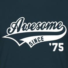 Awesome SINCE 1975 - Birthday Anniversaire T-Shirt WN