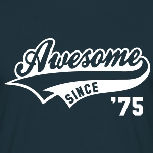 Awesome SINCE 1975 - Birthday Geburtstag Anniversaire T-Shirt WN - T-skjorte for menn