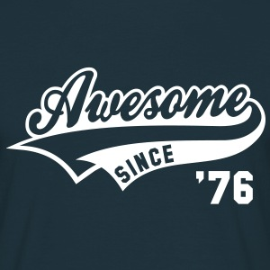 Awesome SINCE 1976 - Birthday Geburtstag Anniversaire T-Shirt WN - T-skjorte for menn