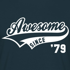 Awesome SINCE 1979 - Birthday Geburtstag Anniversaire T-Shirt WN - T-skjorte for menn