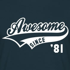 Awesome SINCE 1981 - Birthday Geburtstag Anniversaire T-Shirt WN
