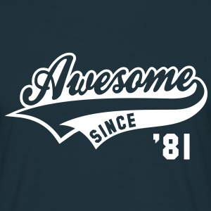 Awesome SINCE 1981 - Birthday Geburtstag Anniversaire T-Shirt WN - T-skjorte for menn