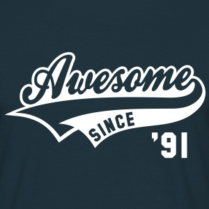 Awesome SINCE 1991 - Birthday Geburtstag Anniversaire T-Shirt WN - T-skjorte for menn