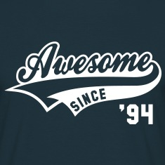 Awesome SINCE 1994 - Birthday Geburtstag Anniversaire T-Shirt WN