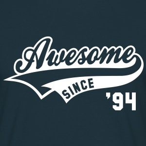 Awesome SINCE 1994 - Birthday Geburtstag Anniversaire T-Shirt WN - T-skjorte for menn