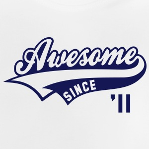 Awesome SINCE 2011 - Birthday Anniversaire Baby T-Shirt - Baby T-Shirt