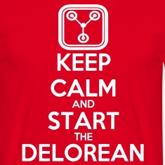 Keep Calm and start the Delorean T-Shirts
