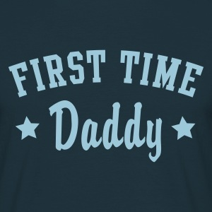 FIRST TIME Daddy T-Shirt - T-shirt Homme