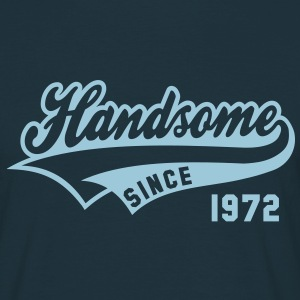 Handsome SINCE 1972 - Birthday Geburtstag T-Shirt HN - Männer T-Shirt