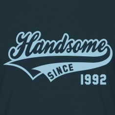 Handsome SINCE 1992 - Birthday T-Shirt HN
