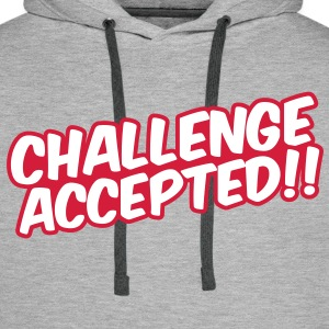 Challenge Accepted Hoodies & Sweatshirts - Men's Premium Hoodie