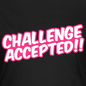 Challenge Accepted Tee shirts - T-shirt Femme
