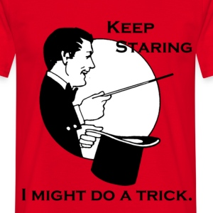 Keep Staring T-Shirts - Men's T-Shirt