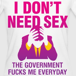 I Dont Need Sex 1 (dd)++ T-shirts - Organic damer