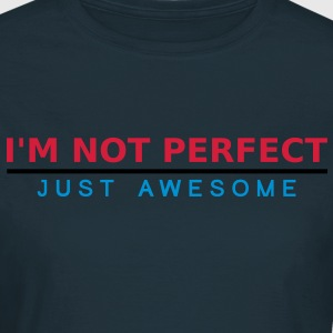 Im Not Perfect Just Awesome Tee shirts - T-shirt Femme
