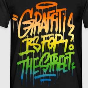 graffiti is for the street T-Shirts - Men's T-Shirt