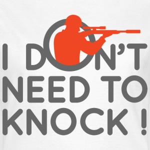 I Dont Need To Knock 2 (dd)++ T-shirts - Vrouwen T-shirt