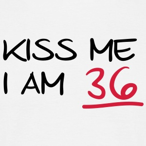 kiss me i am 36  birthday (de) T-Shirts - Männer T-Shirt
