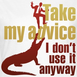 Take My Advice 3 (dd)++ T-shirts - Dame-T-shirt