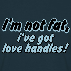 i'm not fat i've got love handles T-Shirts - T-skjorte for menn