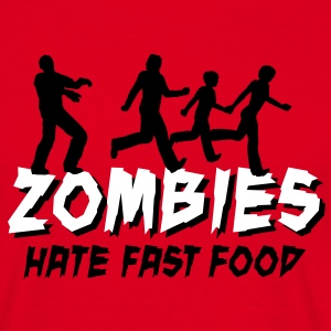 Zombies hate fastfood T-Shirts - Männer T-Shirt