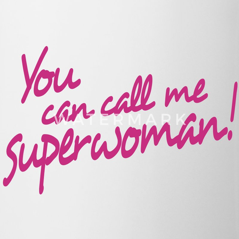 you can call me superwoman Mokken - Mok