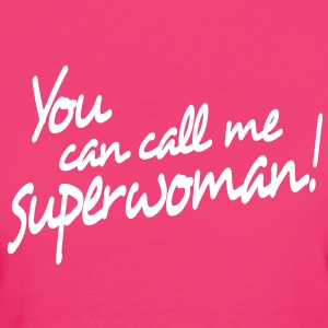 you can call me superwoman Tee shirts - T-shirt Bio Femme