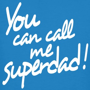 you can call me superdad T-shirts - Mannen Bio-T-shirt