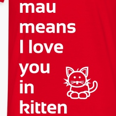 mau means I love you in kitten T-Shirts