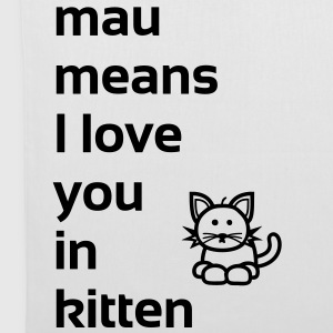 mau means I love you in kitten Taschen - Stoffbeutel