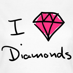 I love diamonds T-shirts - Vrouwen T-shirt