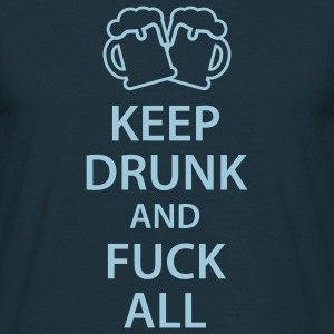 Keep drunk and fuck all 1c T-Shirts - T-shirt herr