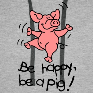 Be happy, be a pig! Sweat-shirts - Sweat-shirt à capuche Premium pour hommes