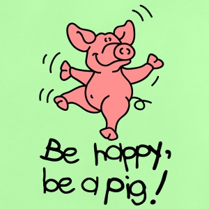 Be happy, be a pig! Babytröjor - Baby-T-shirt