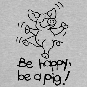Be happy, be a pig! Baby Shirts  - Baby T-Shirt