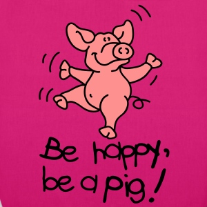 Be happy, be a pig! Bags  - EarthPositive Tote Bag
