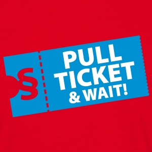 Pull Ticket & wait T-Shirts - Herre-T-shirt
