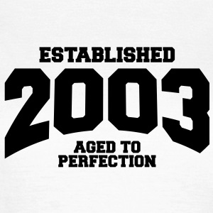 aged to perfection established 2003 (sv) T-shirts - T-shirt dam