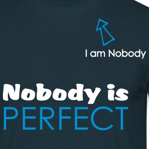 Nobody is perfect (I'm Nobody) - T-shirt Homme